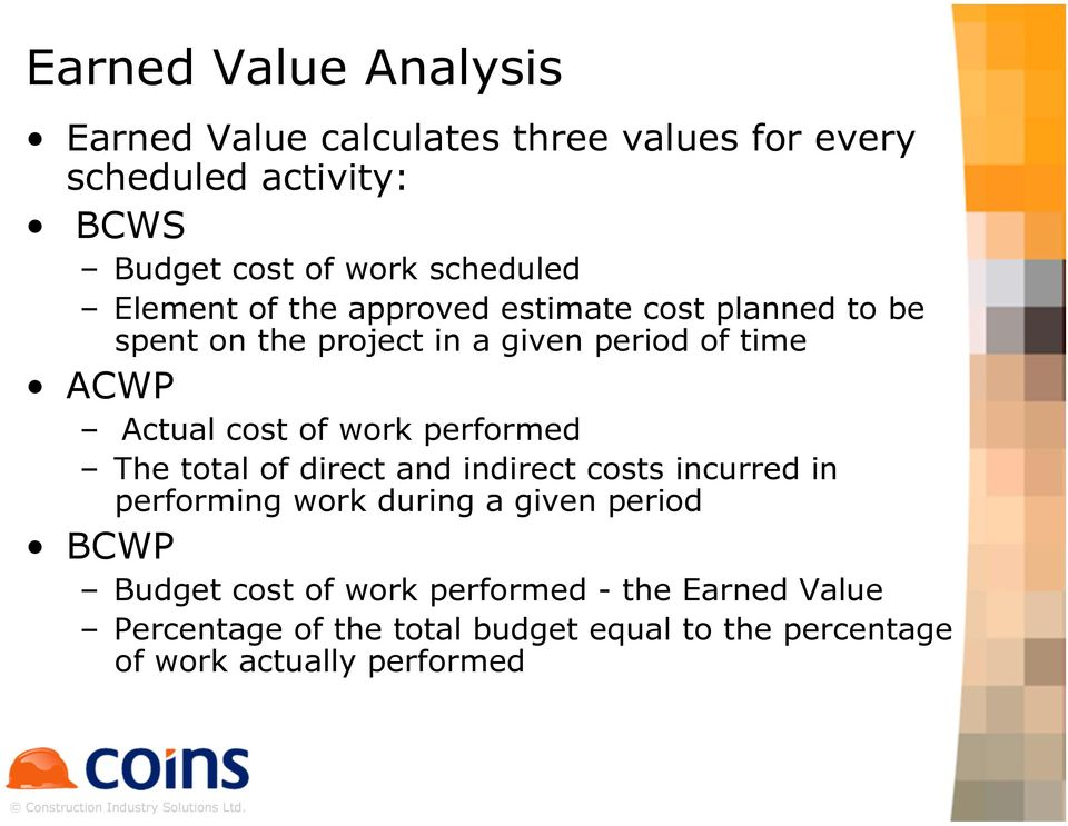 cost of work performed The total of direct and indirect costs incurred in performing work during a given period BCWP