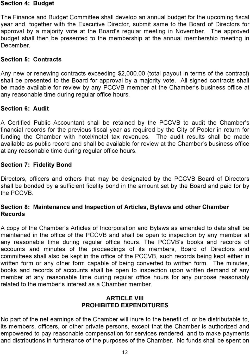 Section 5: Contracts Any new or renewing contracts exceeding $2,000.00 (total payout in terms of the contract) shall be presented to the Board for approval by a majority vote.