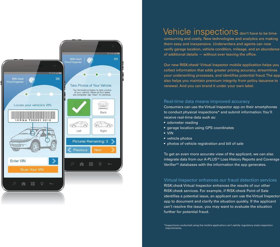 Our new RISK:check Virtual Inspector mobile application helps you collect information that adds greater pricing accuracy, streamlines your underwriting processes, and identifies potential fraud.