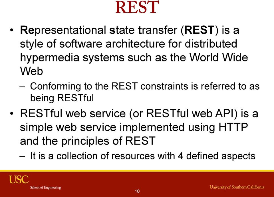 as being RESTful RESTful web service (or RESTful web API) is a simple web service implemented