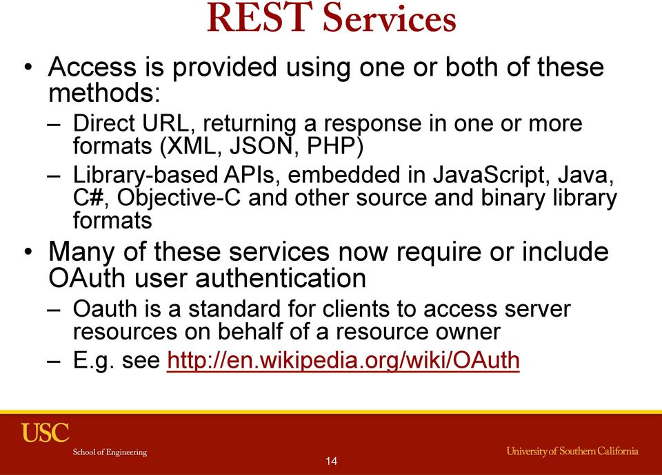 and binary library formats Many of these services now require or include OAuth user authentication Oauth is a