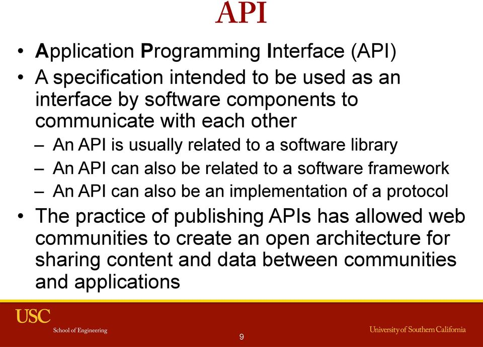 related to a software framework An API can also be an implementation of a protocol The practice of publishing APIs