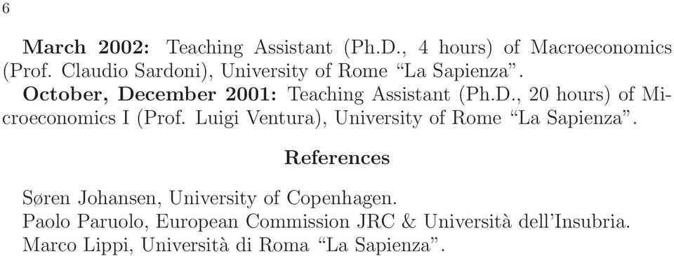 Luigi Ventura), University of Rome La Sapienza. References Søren Johansen, University of Copenhagen.