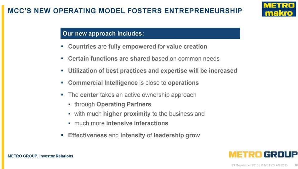 Intelligence is close to operations The center takes an active ownership approach through Operating Partners with much higher
