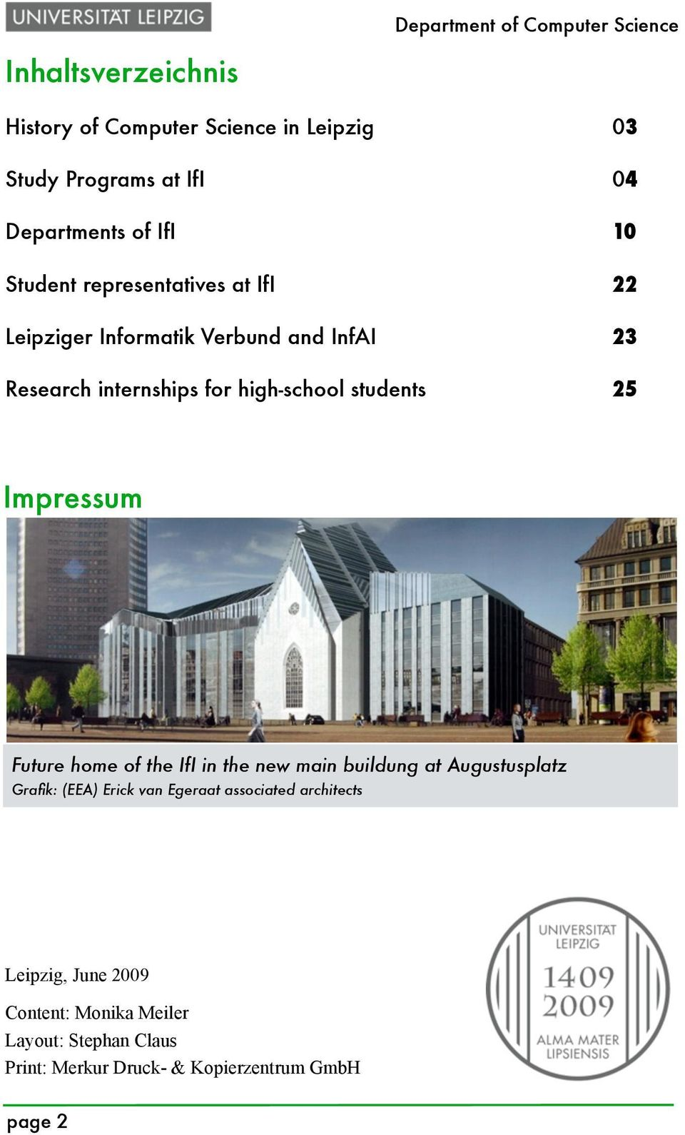 Impressum Future home of the IfI in the new main buildung at Augustusplatz Grafik: (EEA) Erick van Egeraat associated