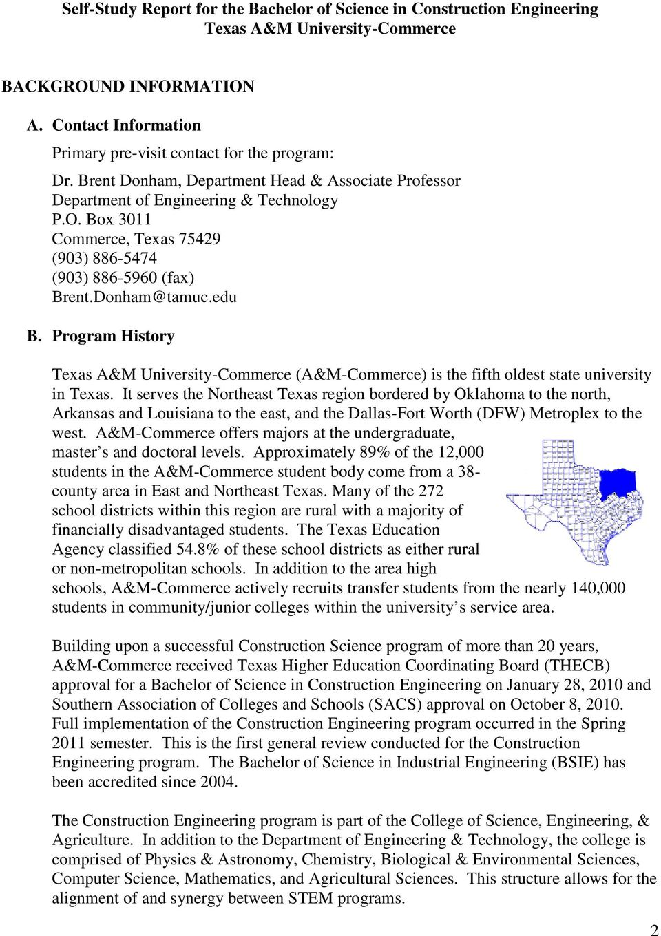 Program History Texas A&M University-Commerce (A&M-Commerce) is the fifth oldest state university in Texas.