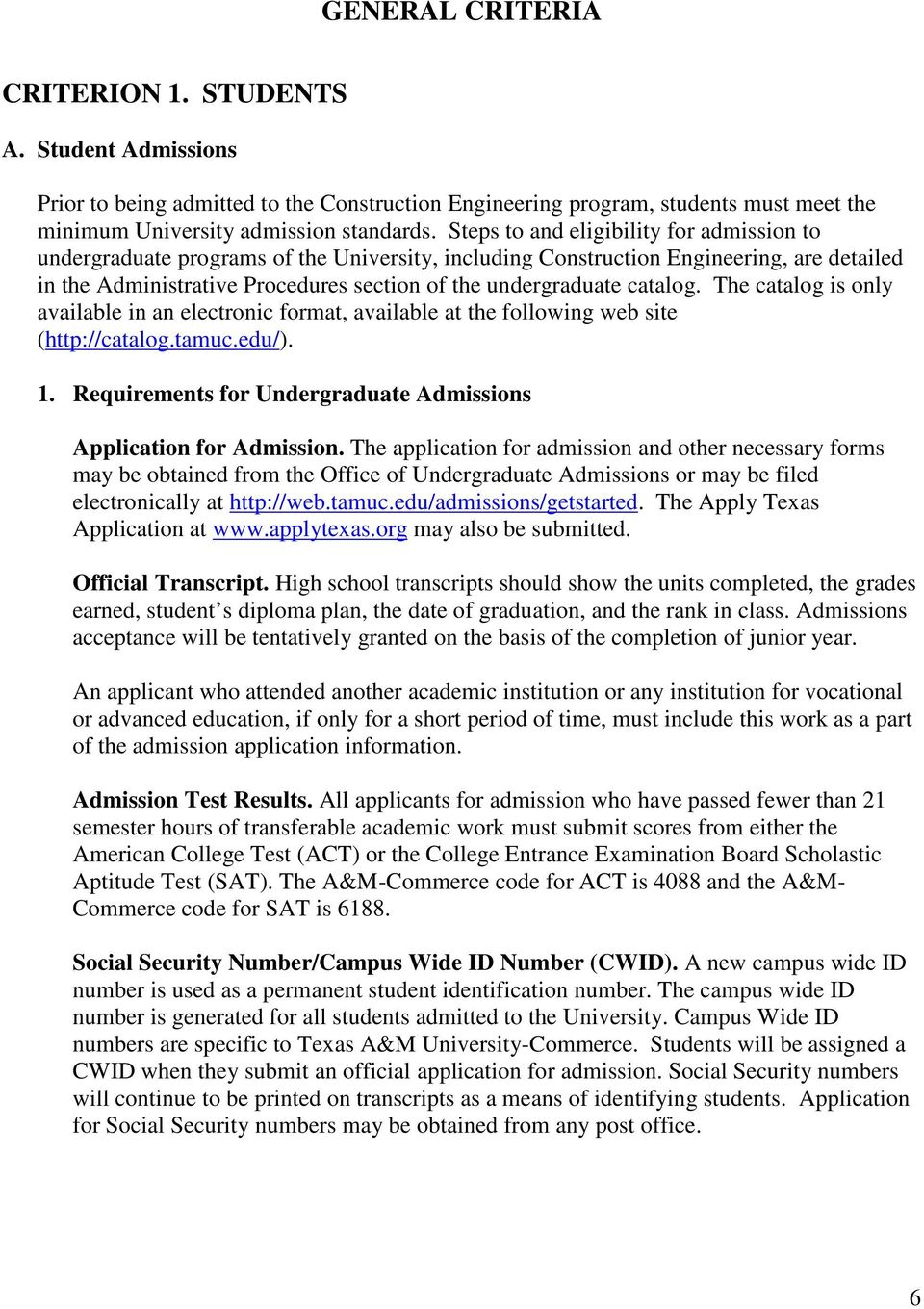 catalog. The catalog is only available in an electronic format, available at the following web site (http://catalog.tamuc.edu/). 1. Requirements for Undergraduate Admissions Application for Admission.