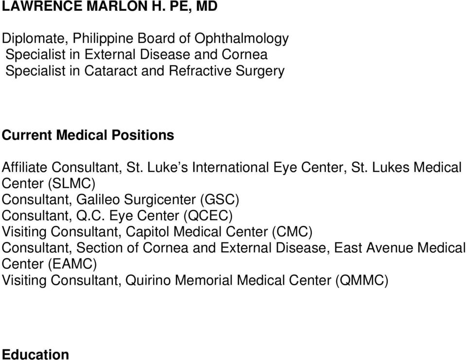 Surgery Current Medical Positions Affiliate Consultant, St. Luke s International Eye Center, St.