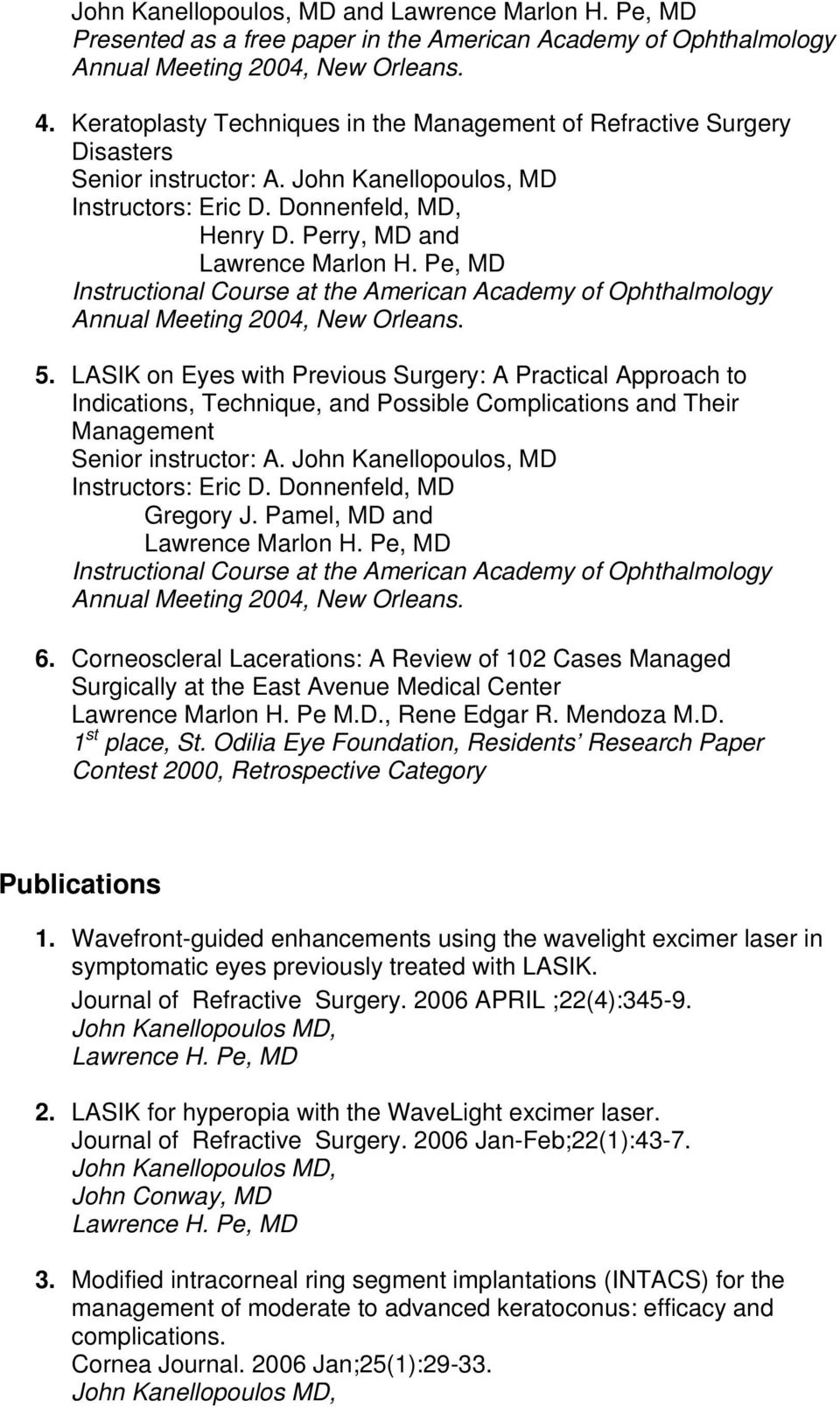 Pe, MD Instructional Course at the American Academy of Ophthalmology 5.