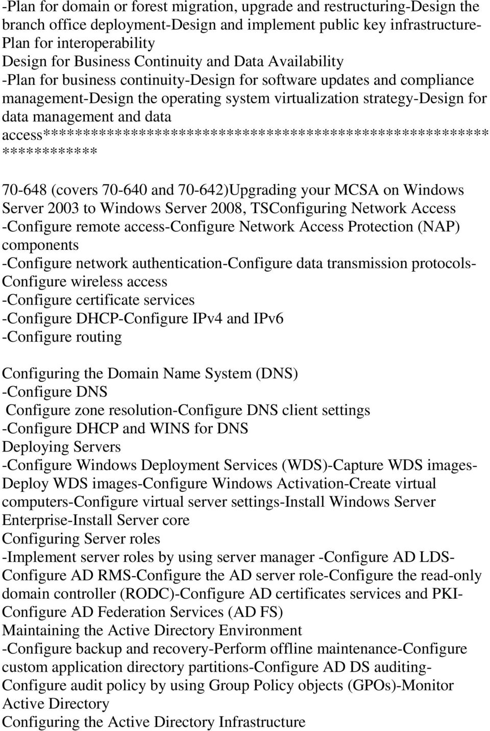 data access******************************************************** ************ 70-648 (covers 70-640 and 70-642)Upgrading your MCSA on Windows Server 2003 to Windows Server 2008, TSConfiguring