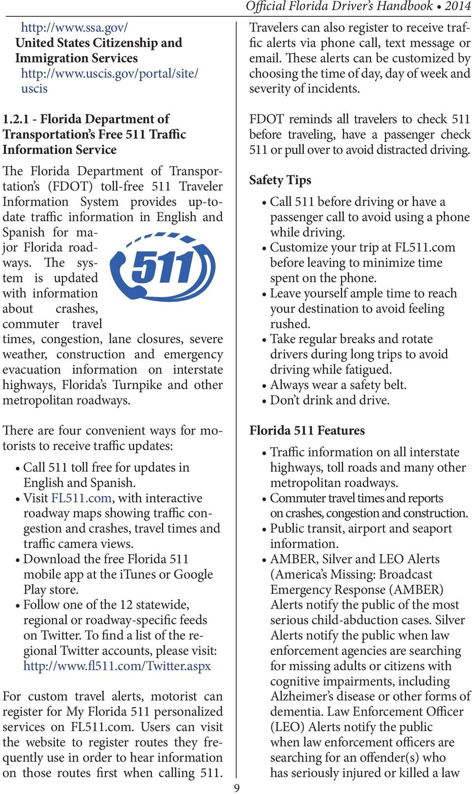 information in English and Spanish for major Florida roadways.