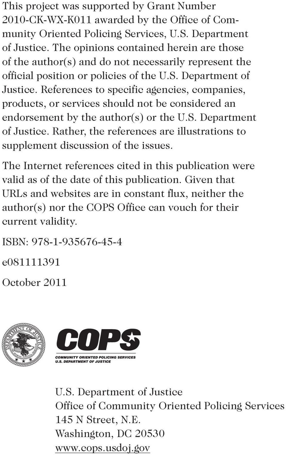 References to specific agencies, companies, products, or services should not be considered an endorsement by the author(s) or the U.S. Department of Justice.