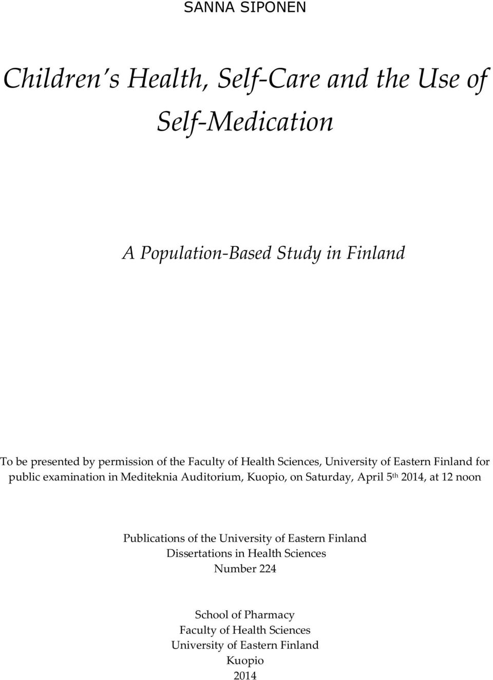 Mediteknia Auditorium, Kuopio, on Saturday, April 5 th 2014, at 12 noon Publications of the University of Eastern