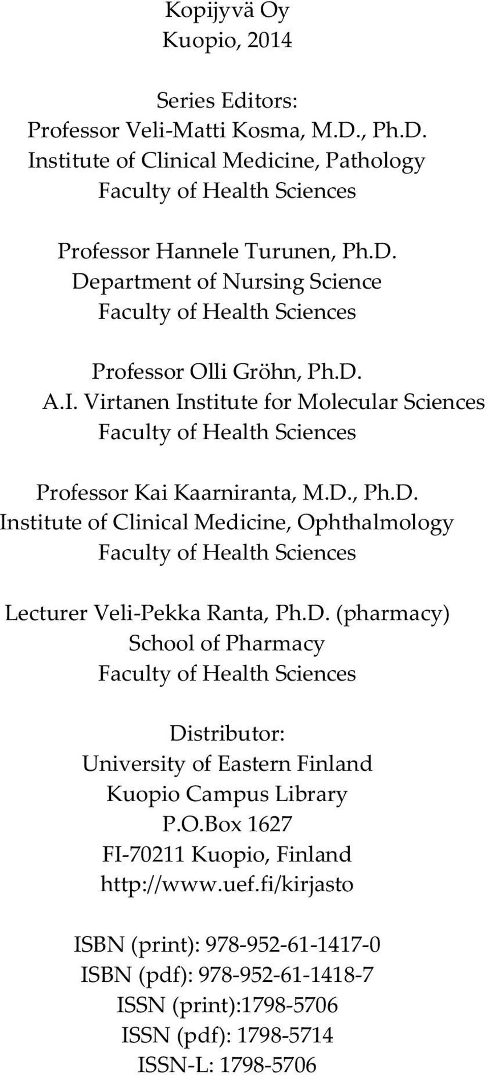 D. (pharmacy) School of Pharmacy Faculty of Health Sciences Distributor: University of Eastern Finland Kuopio Campus Library P.O.Box 1627 FI-70211 Kuopio, Finland http://www.uef.