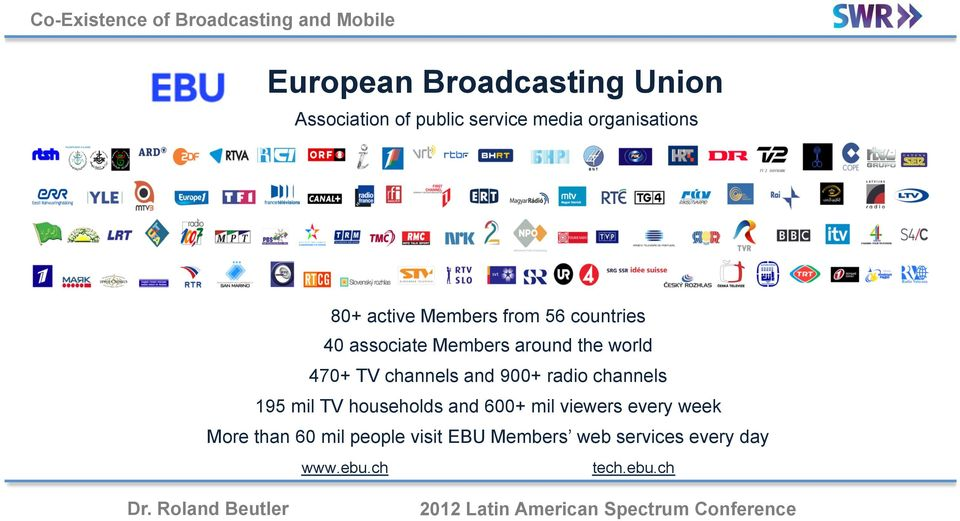 channels and 900+ radio channels 195 mil TV households and 600+ mil viewers every