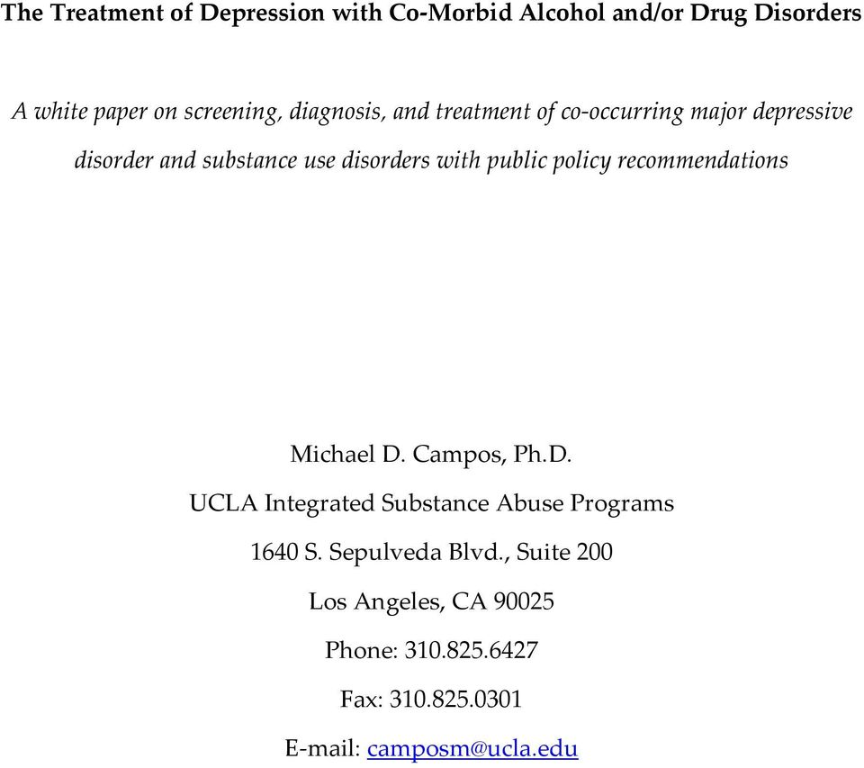 public policy recommendations Michael D. Campos, Ph.D. UCLA Integrated Substance Abuse Programs 1640 S.