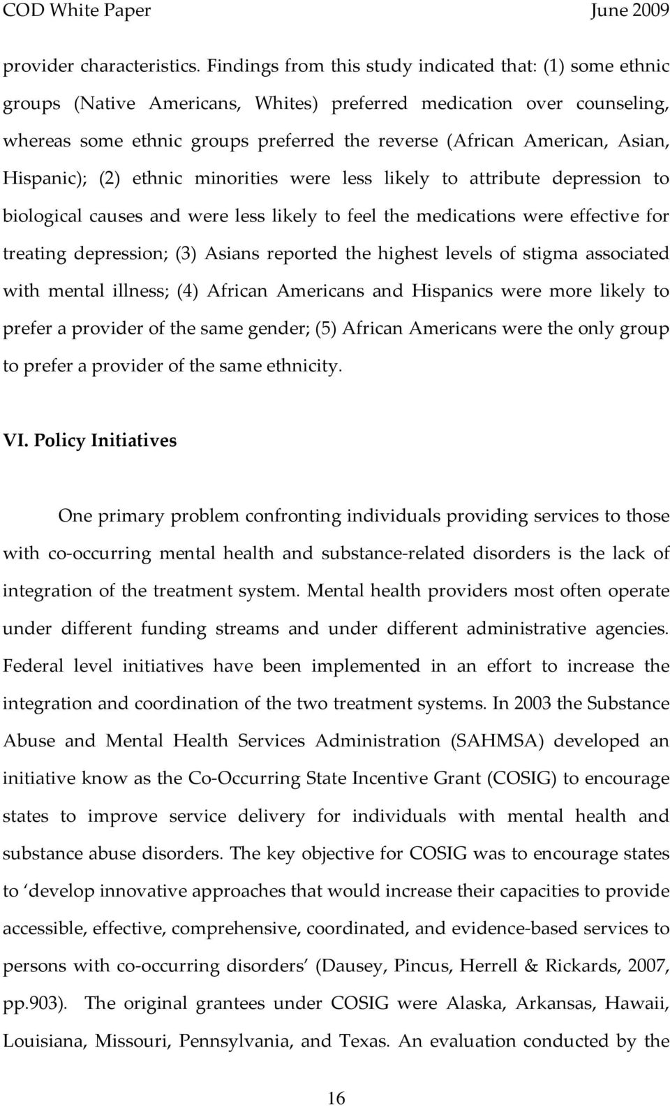 Asian, Hispanic); (2) ethnic minorities were less likely to attribute depression to biological causes and were less likely to feel the medications were effective for treating depression; (3) Asians