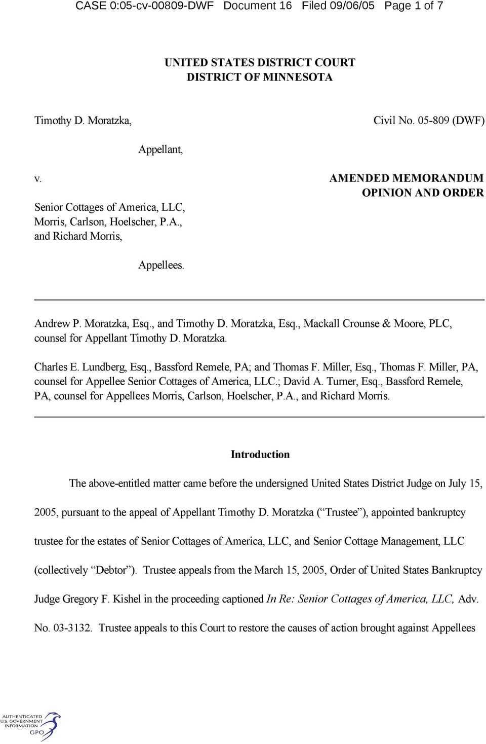 , and Timothy D. Moratzka, Esq., Mackall Crounse & Moore, PLC, counsel for Appellant Timothy D. Moratzka. Charles E. Lundberg, Esq., Bassford Remele, PA; and Thomas F. Miller, Esq., Thomas F.