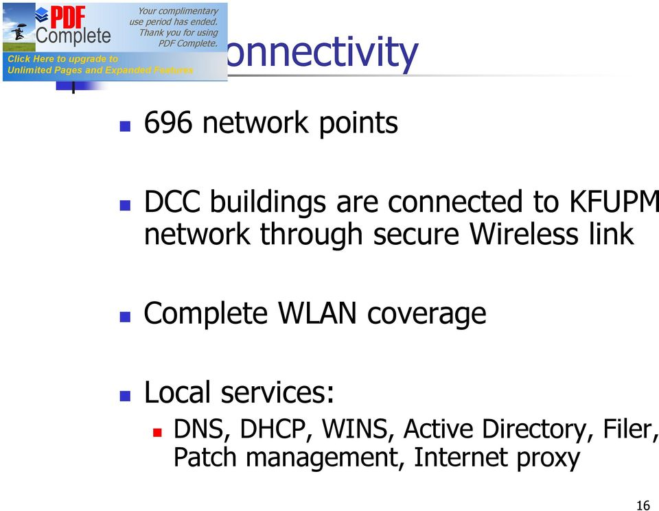 Complete WLAN coverage Local services: DNS, DHCP, WINS,
