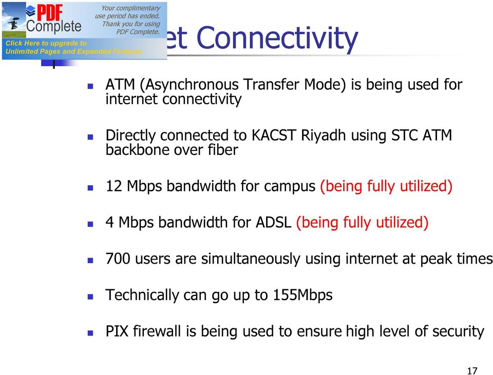 utilized) 4 Mbps bandwidth for ADSL (being fully utilized) 700 users are simultaneously using internet