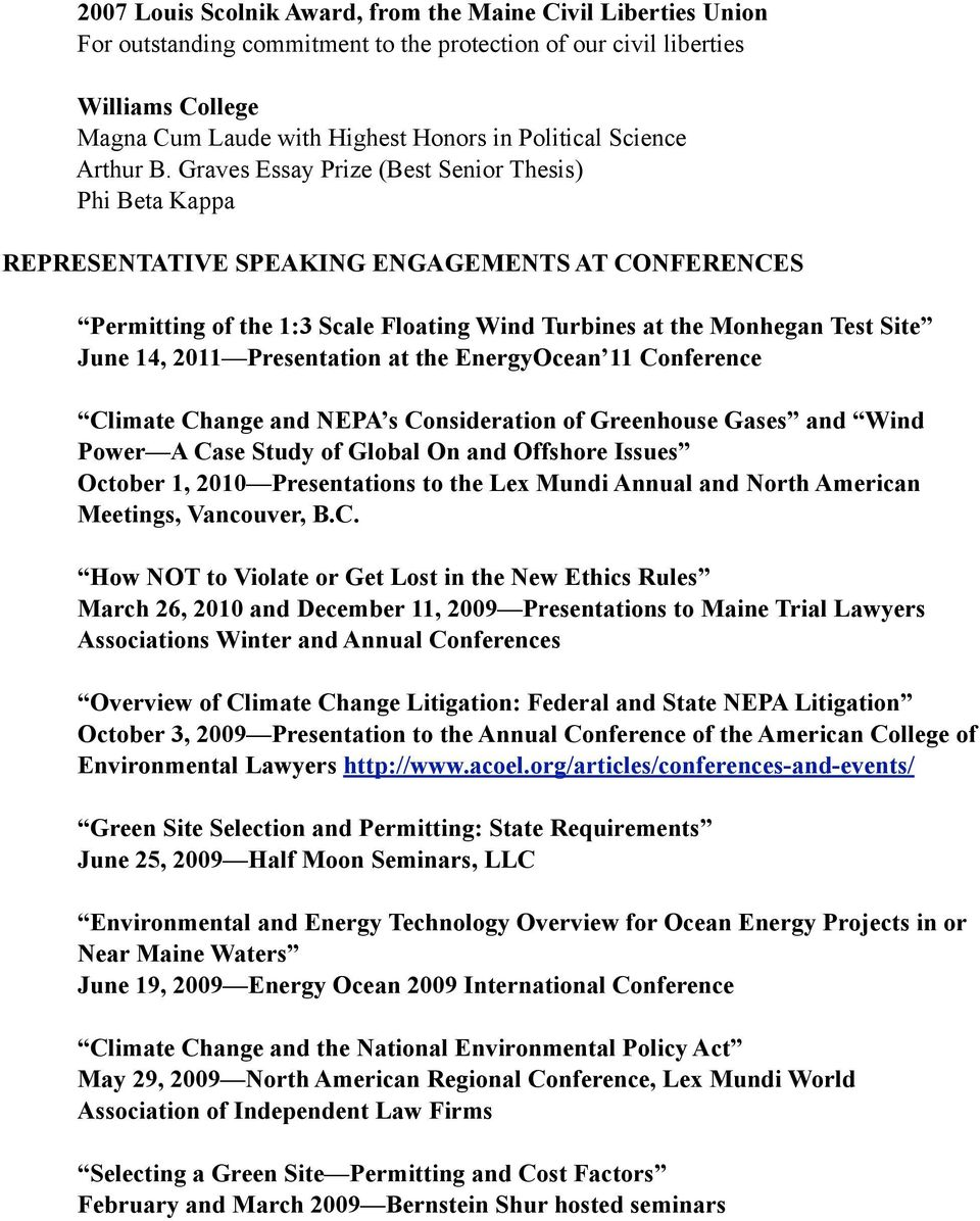 Graves Essay Prize (Best Senior Thesis) Phi Beta Kappa REPRESENTATIVE SPEAKING ENGAGEMENTS AT CONFERENCES Permitting of the 1:3 Scale Floating Wind Turbines at the Monhegan Test Site June 14, 2011