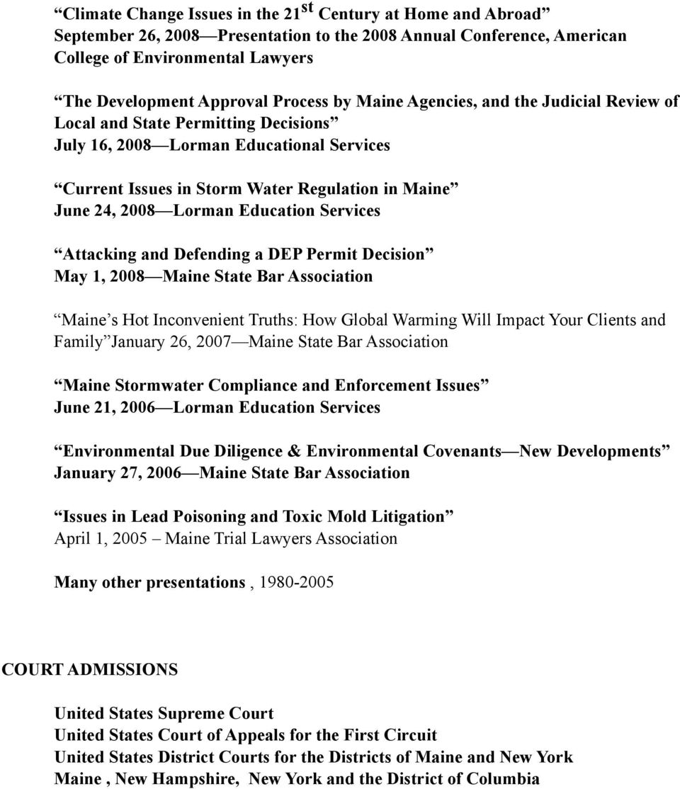 Education Services Attacking and Defending a DEP Permit Decision May 1, 2008 Maine State Bar Association Maine s Hot Inconvenient Truths: How Global Warming Will Impact Your Clients and Family