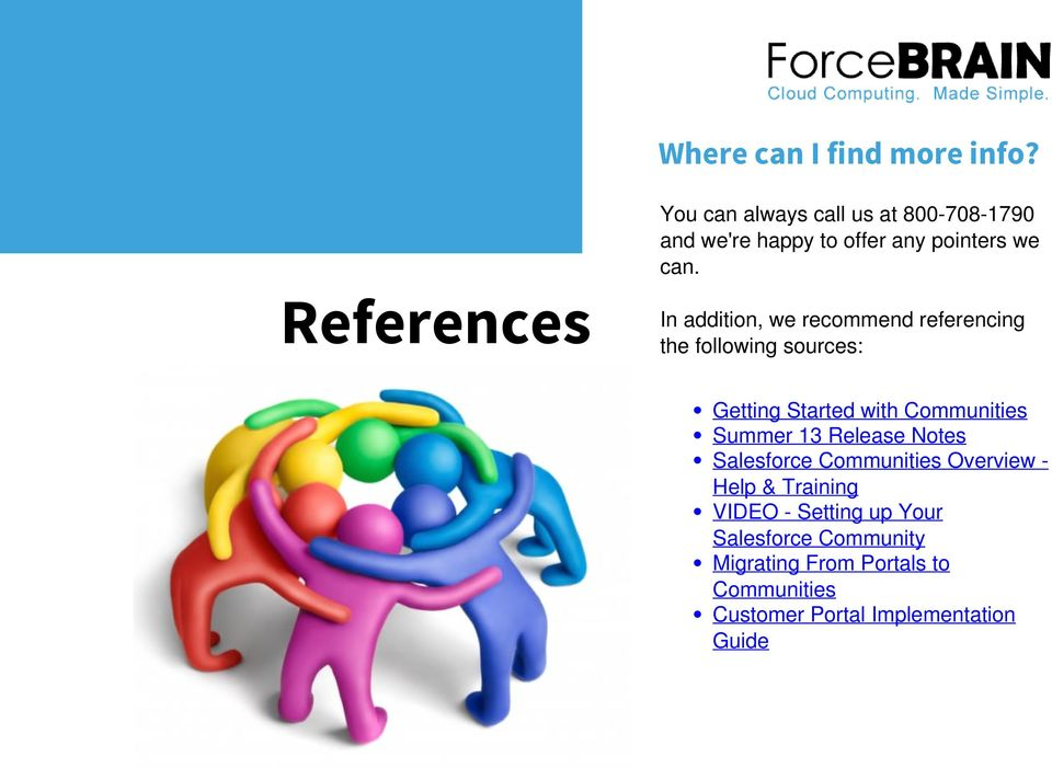 References In addition, we recommend referencing the following sources: Getting Started with