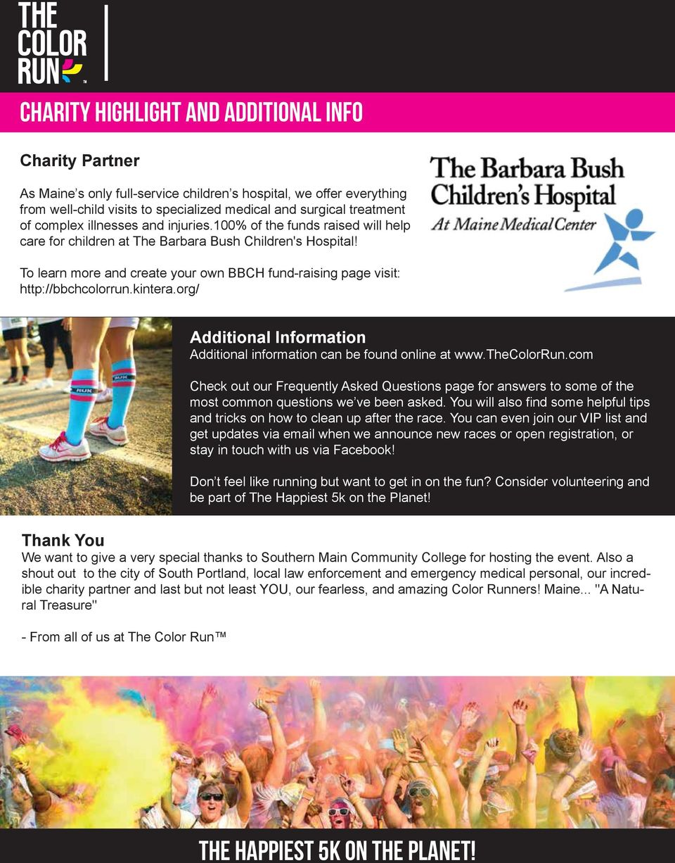 To learn more and create your own BBCH fund-raising page visit: http://bbchcolorrun.kintera.org/ Additional Information Additional information can be found online at www.thecolorrun.