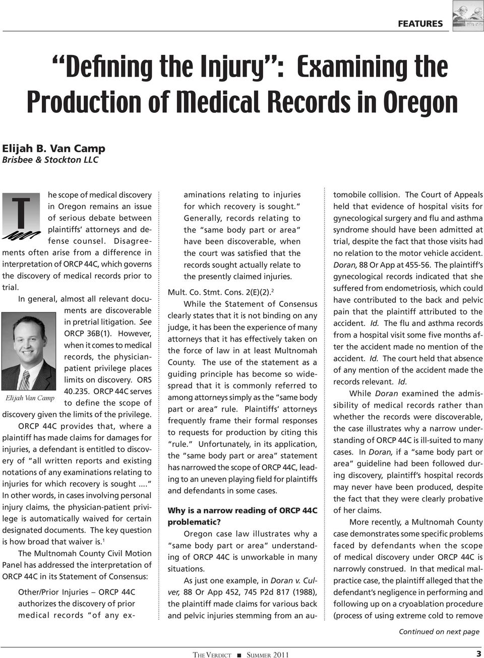 Disagreements often arise from a difference in interpretation of ORCP 44C, which governs the discovery of medical records prior to trial.