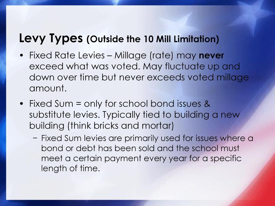 Fixed Sum = only for school bond issues & substitute levies.