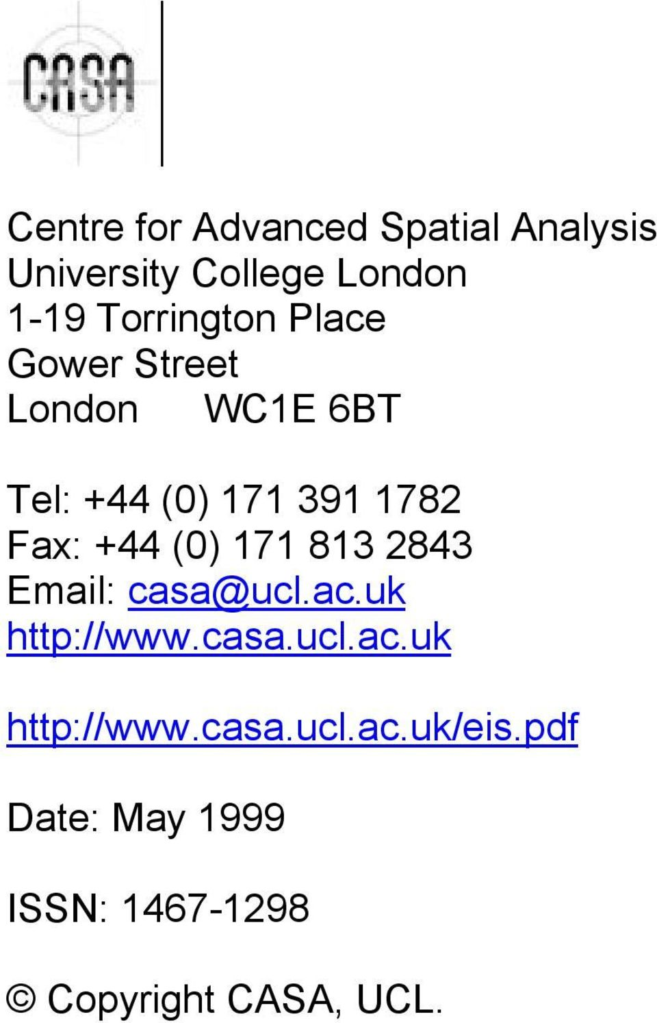 Fax: +44 (0) 171 813 2843 Email: casa@ucl.ac.uk http://www.casa.ucl.ac.uk http://www.casa.ucl.ac.uk/eis.
