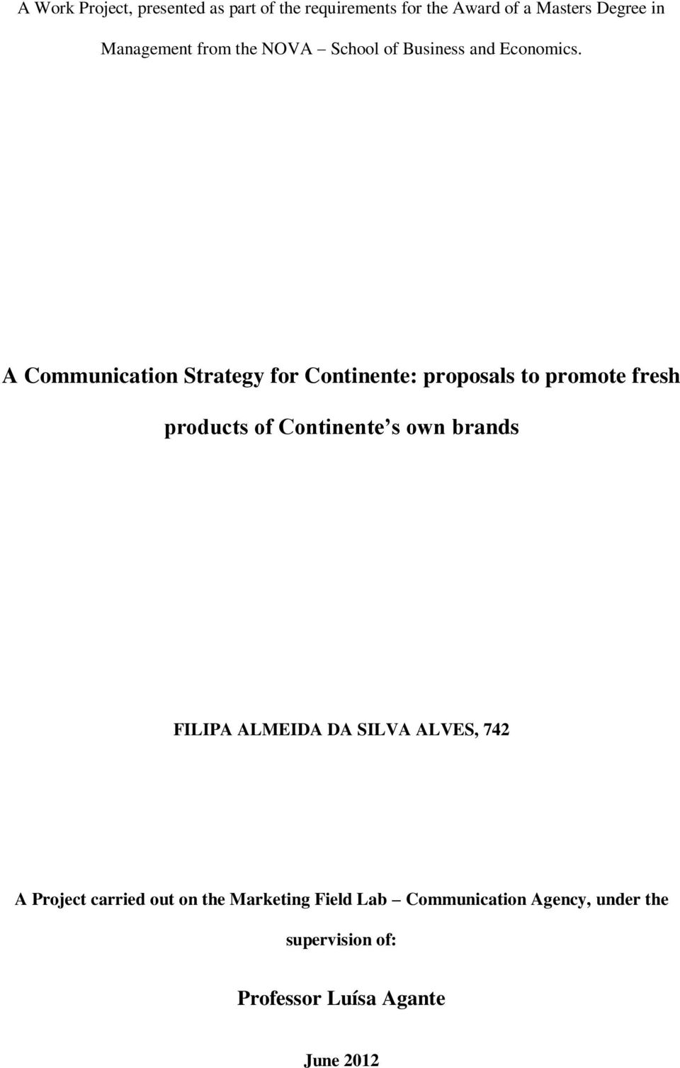 A Communication Strategy for Continente: proposals to promote fresh products of Continente s own brands