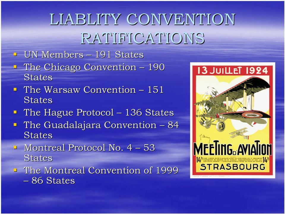 Hague Protocol 136 States The Guadalajara Convention 84 States