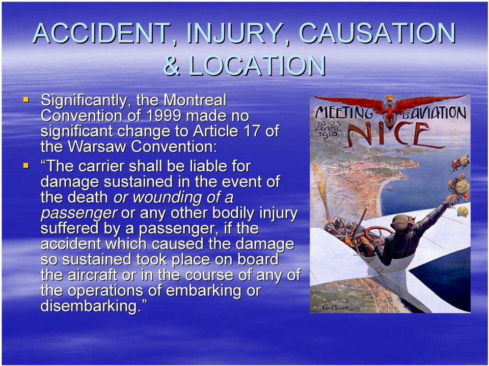 wounding of a passenger or any other bodily injury suffered by a passenger, if the accident which caused the damage