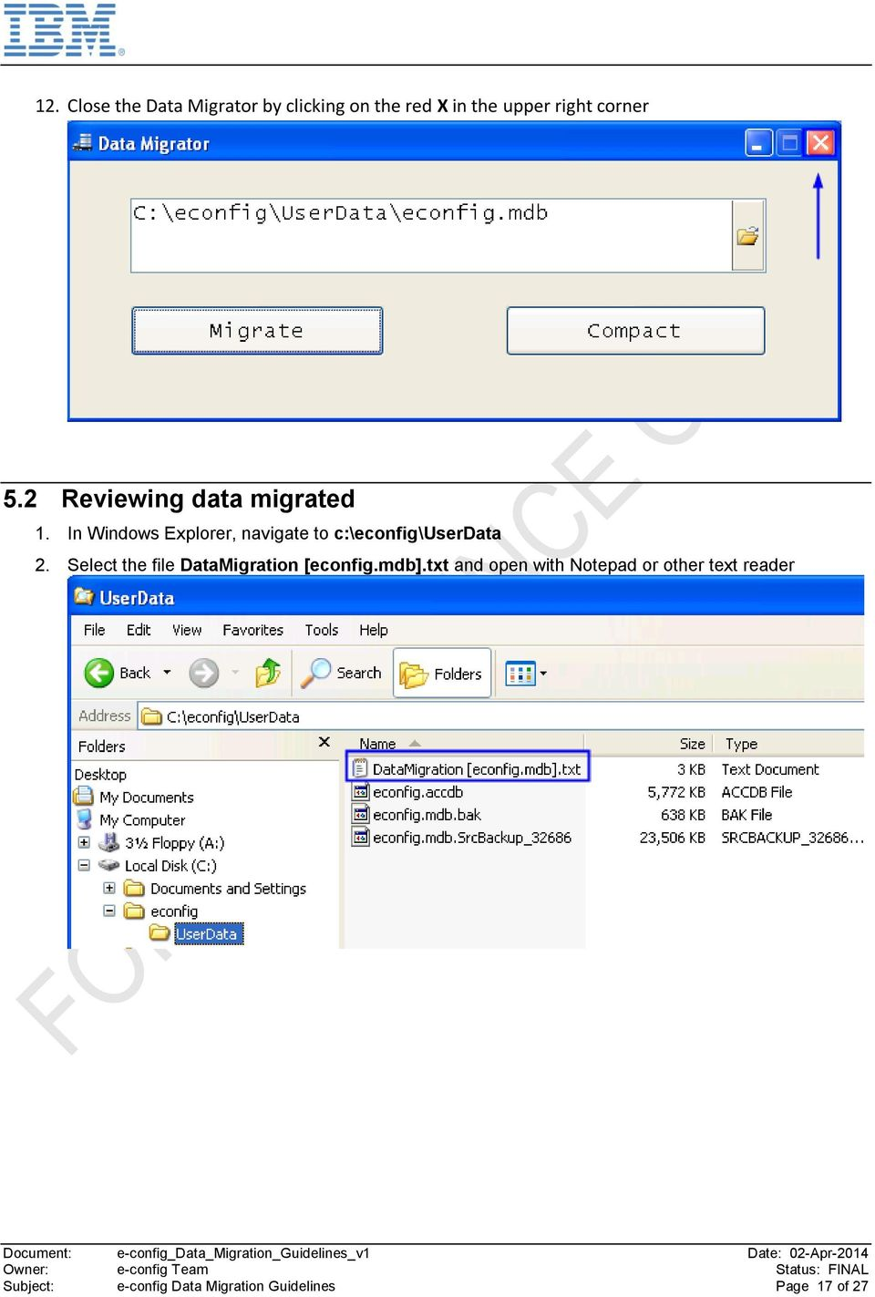 In Windows Explorer, navigate to c:\econfig\userdata 2.