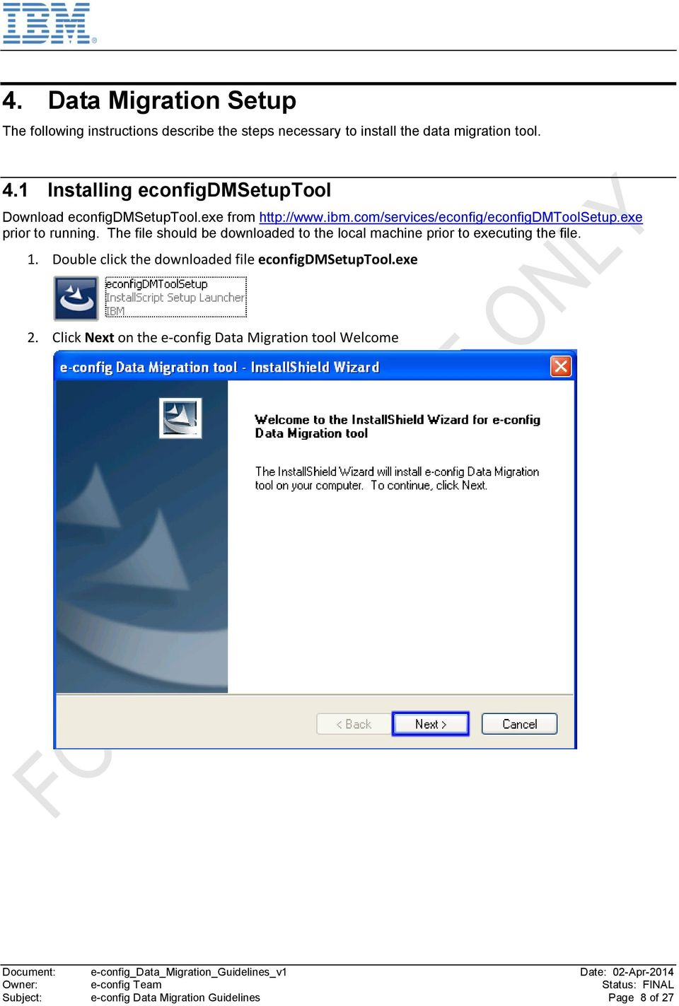 exe prior to running. The file should be downloaded to the local machine prior to executing the file. 1.
