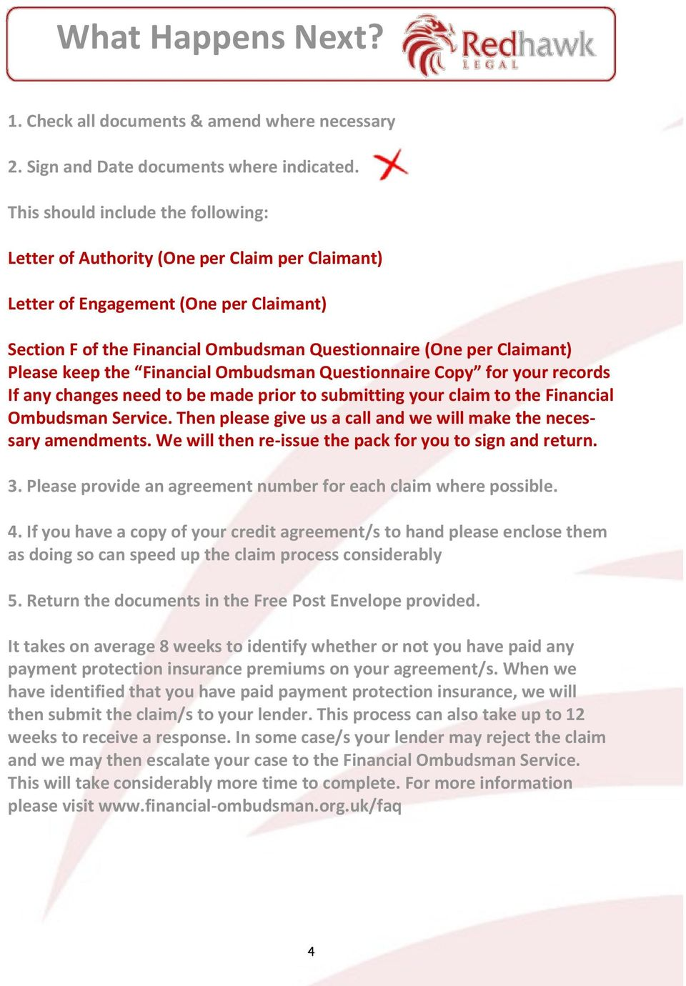 Please keep the Financial Ombudsman Questionnaire Copy for your records If any changes need to be made prior to submitting your claim to the Financial Ombudsman Service.