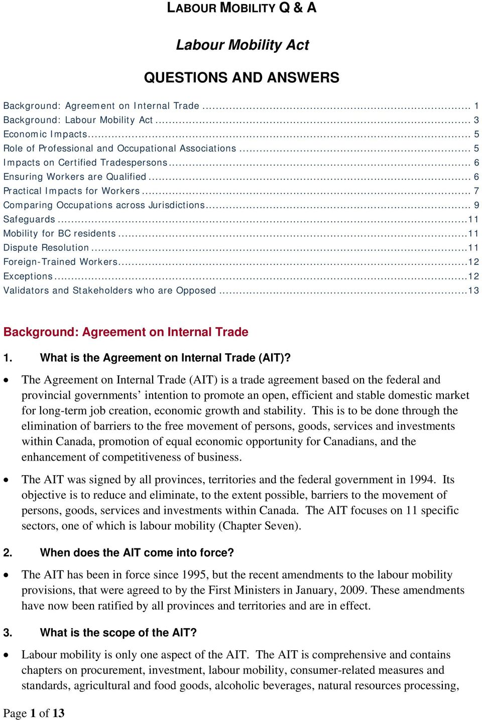 .. 11 Mobility for BC residents... 11 Dispute Resolution... 11 Foreign-Trained Workers... 12 Exceptions... 12 Validators and Stakeholders who are Opposed... 13 Background: Agreement on Internal Trade 1.