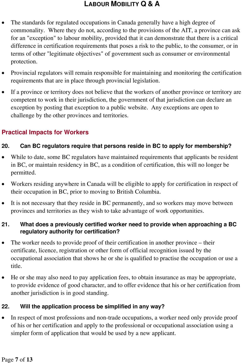 "certification requirements that poses a risk to the public, to the consumer, or in terms of other ""legitimate objectives"" of government such as consumer or environmental protection."