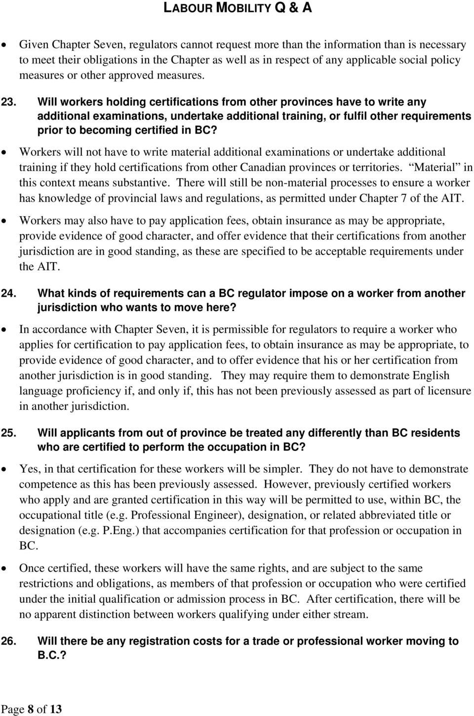 Will workers holding certifications from other provinces have to write any additional examinations, undertake additional training, or fulfil other requirements prior to becoming certified in BC?