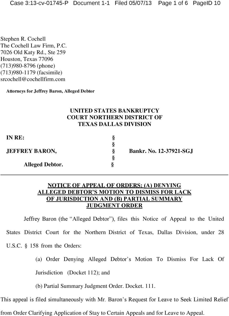 com Attorneys for Jeffrey Baron, Alleged Debtor UNITED STATES BANKRUPTCY COURT NORTHERN DISTRICT OF TEXAS DALLAS DIVISION IN RE: JEFFREY BARON, Bankr. No. 12-37921-SGJ Alleged Debtor.