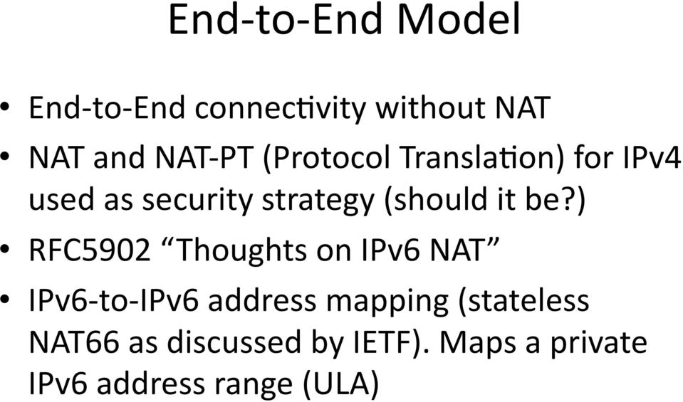 be?) RFC5902 Thoughts on IPv6 NAT IPv6- to- IPv6 address mapping