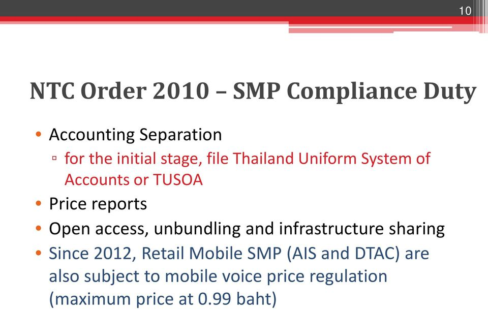access, unbundling and infrastructure sharing Since 2012, Retail Mobile SMP (AIS