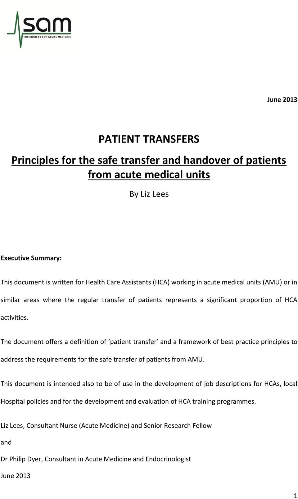 The document offers a definition of patient transfer and a framework of best practice principles to address the requirements for the safe transfer of patients from AMU.