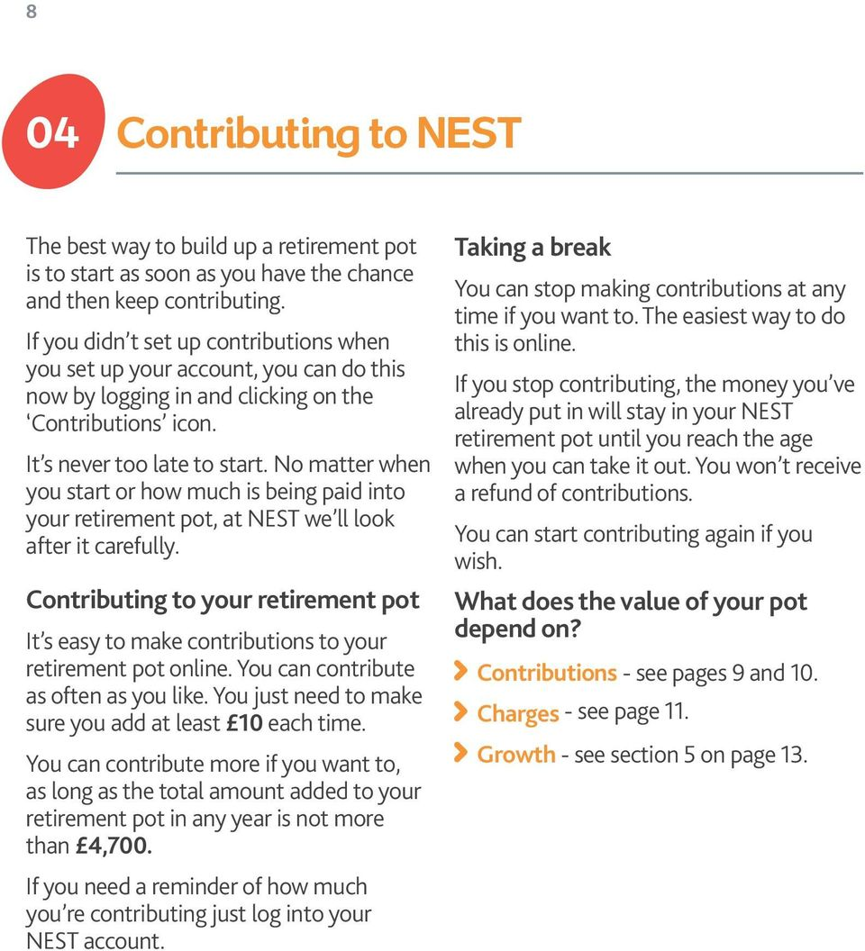 No matter when you start or how much is being paid into your retirement pot, at NEST we ll look after it carefully.