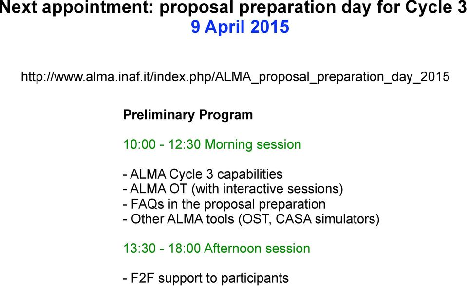 php/alma_proposal_preparation_day_2015 Preliminary Program 10:00-12:30 Morning session - ALMA Cycle 3