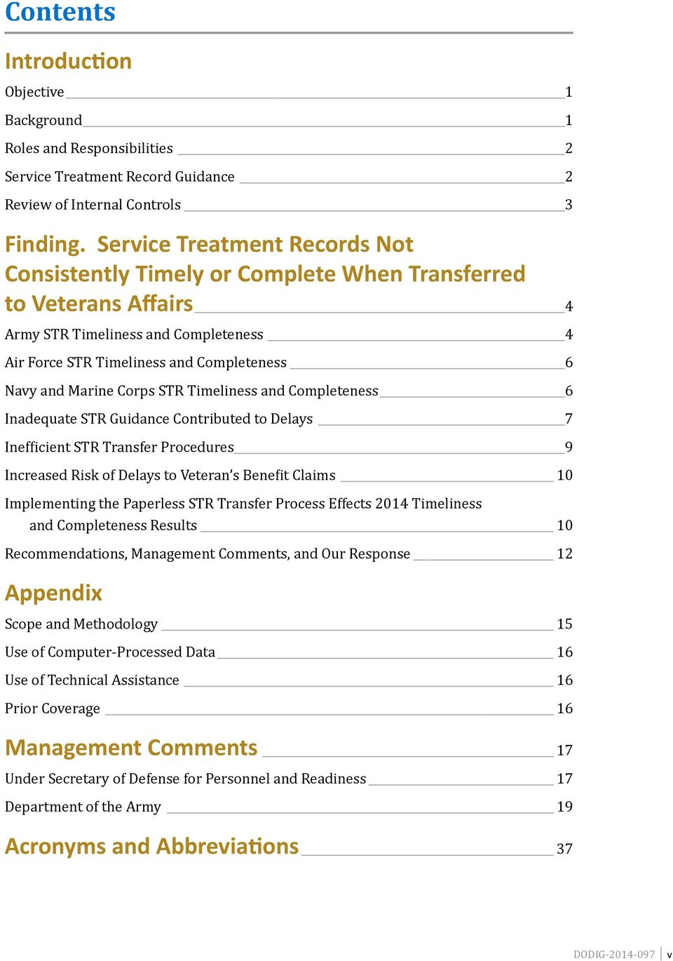 Corps STR Timeliness and Completeness 6 Inadequate STR Guidance Contributed to Delays 7 Inefficient STR Transfer Procedures 9 Increased Risk of Delays to Veteran s Benefit Claims 10 Implementing the