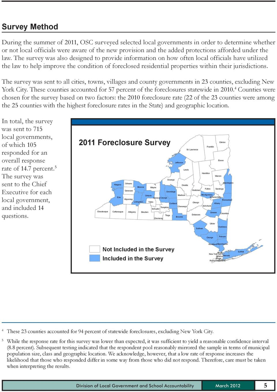 The survey was also designed to provide information on how often local officials have utilized the law to help improve the condition of foreclosed residential properties within their jurisdictions.