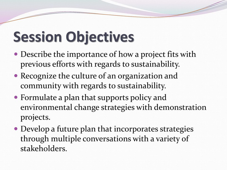Formulate a plan that supports policy and environmental change strategies with demonstration projects.