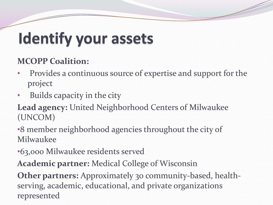 the city of Milwaukee 63,000 Milwaukee residents served Academic partner: Medical College of Wisconsin Other